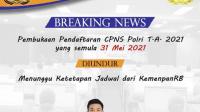 Penerimaan CPNS Polri T.A. 2021 Semula 31 Mei Akan Segera Diumum Kan